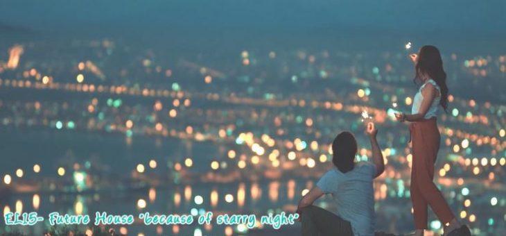 恋色キラキラFuture House~EL15・because of starry night